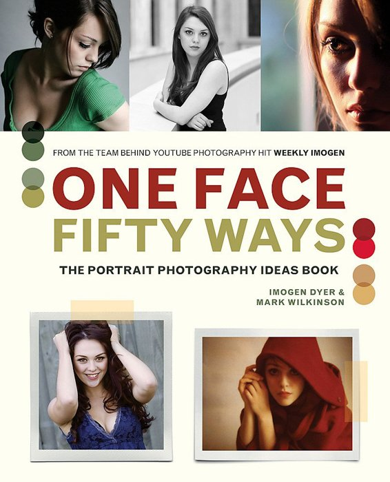 The front cover of 'One Face 50 Ways: The Portrait Photography Idea Book' by Imogen Dyer and Mark Wilkinson