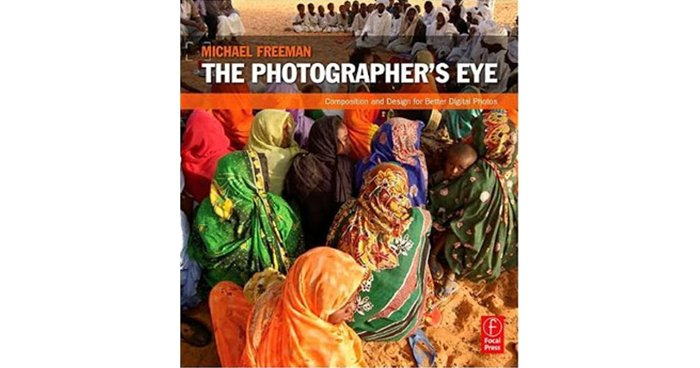 The cover of 'The Photographer's Eye' best photography books by Michael Freeman