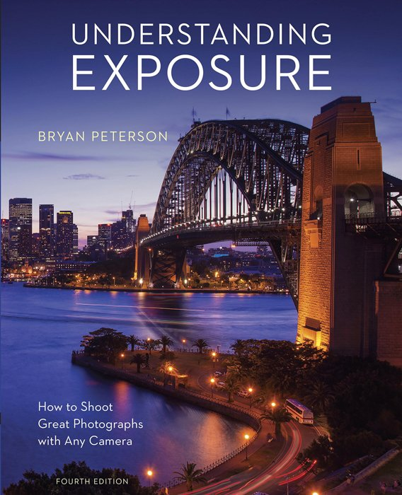 The front cover of 'Understanding Exposure (Fourth Edition)' book by Bryan Peterson